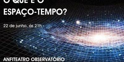 """Sessão Astronomia: """"O que é o Espaço-Tempo?"""""""