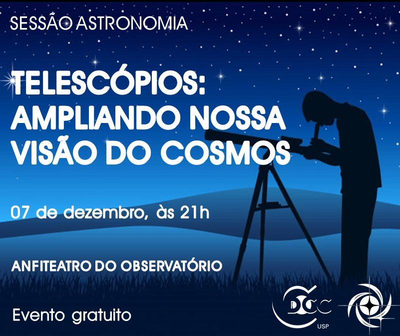 """Sessão Astronomia – """"Telescópios: ampliando nossa visão do Cosmos"""""""