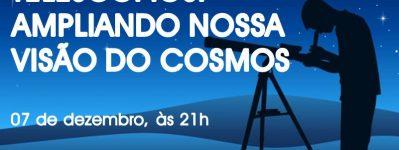 """Sessão Astronomia - """"Telescópios: ampliando nossa visão do Cosmos"""""""