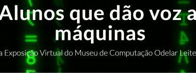 Alunos que dão voz a máquinas: confira a exposição virtual do Museu de Computação do ICMC