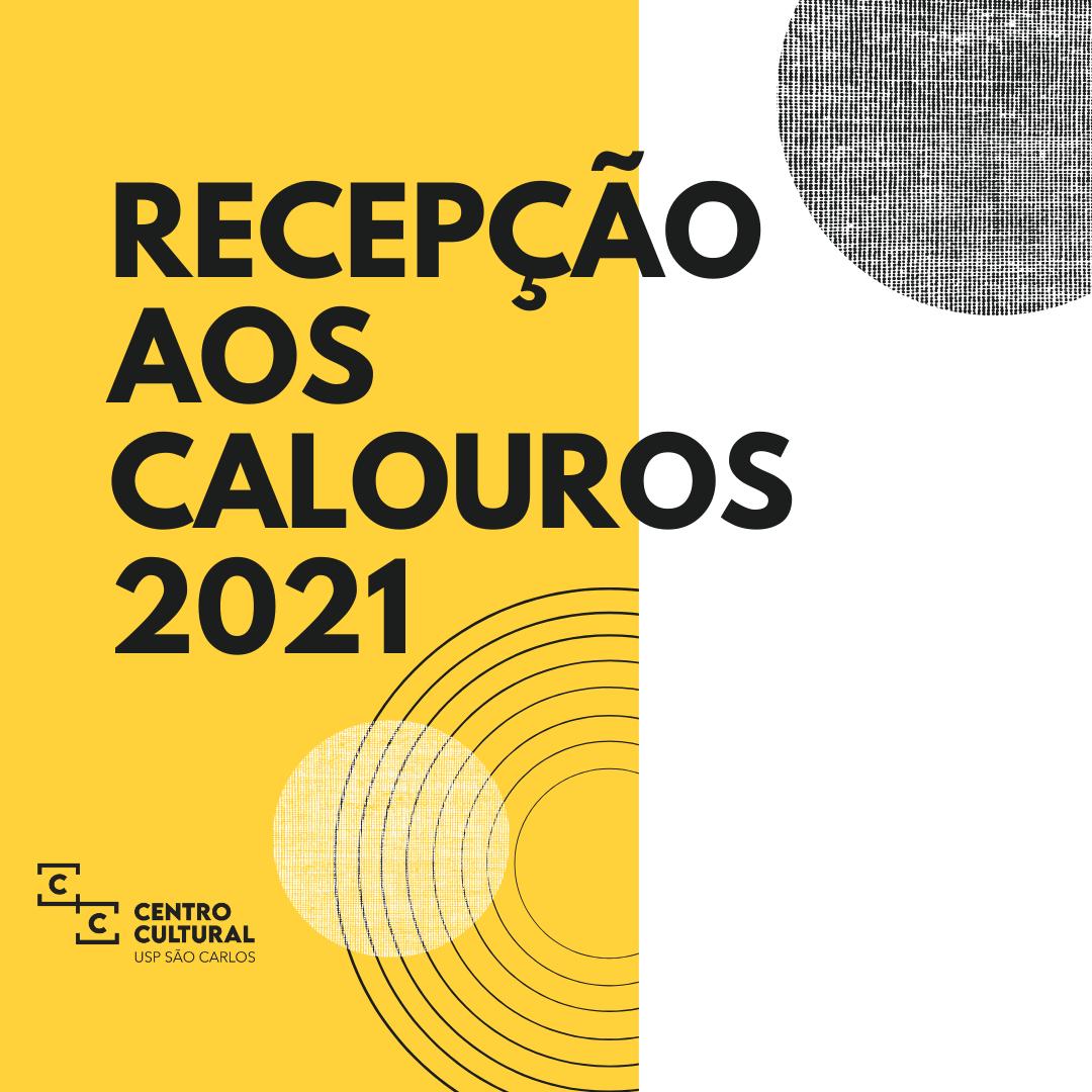 """""""O Centro Cultural da USP de São Carlos dá boas-vindas aos Calouros 2021!"""